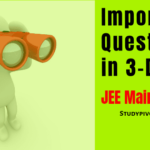 Important Questions | 3-D | JEE Main 2019