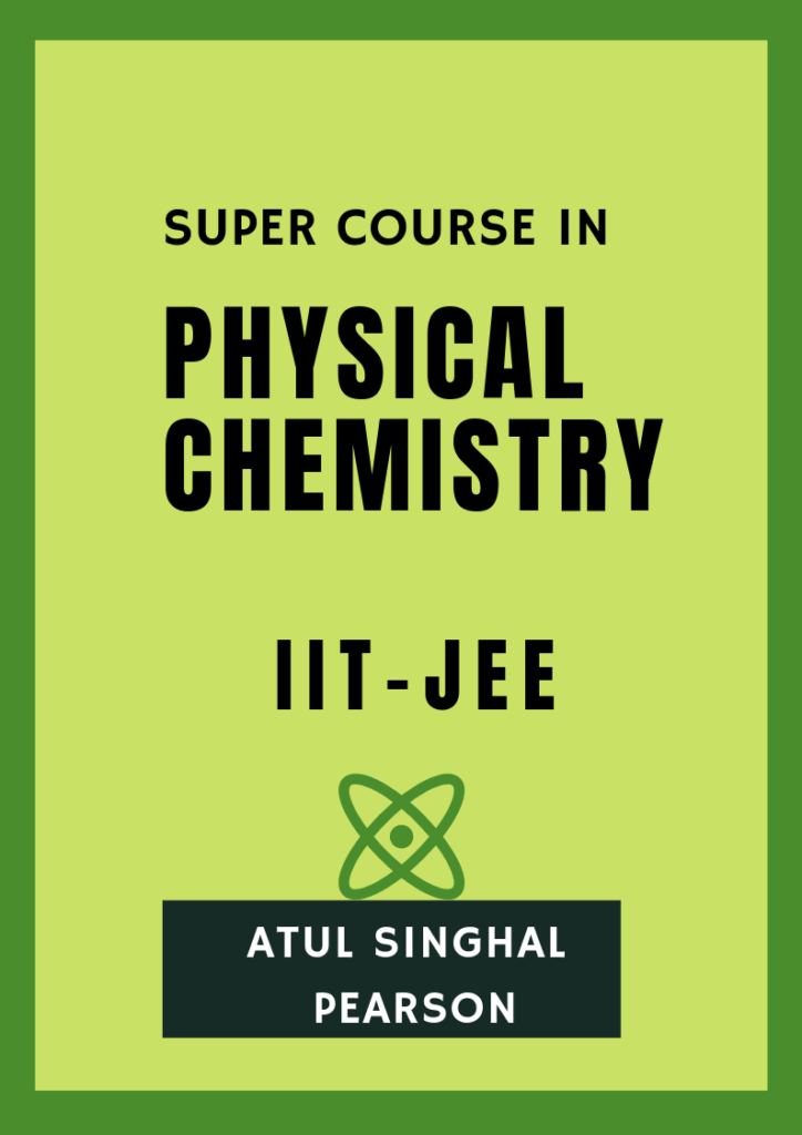 Physical Chemistry by Atul Singhal