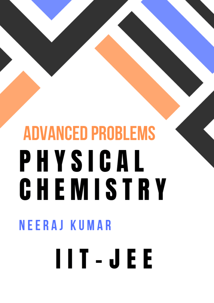 physical chemistry for iit-jee by Neeraj Kumar